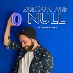 Zurück auf Null Oliver Haas Podcast